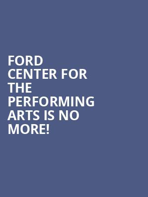 Ford Center for the Performing Arts is no more